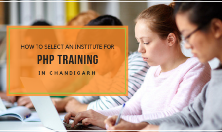 How to select an institute for PHP training in Chandigarh? Check here!