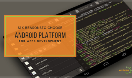 Six Reasons to Choose the Android Platform for Apps Development