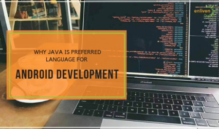 Why Java Is Preferred Language For Android Development?