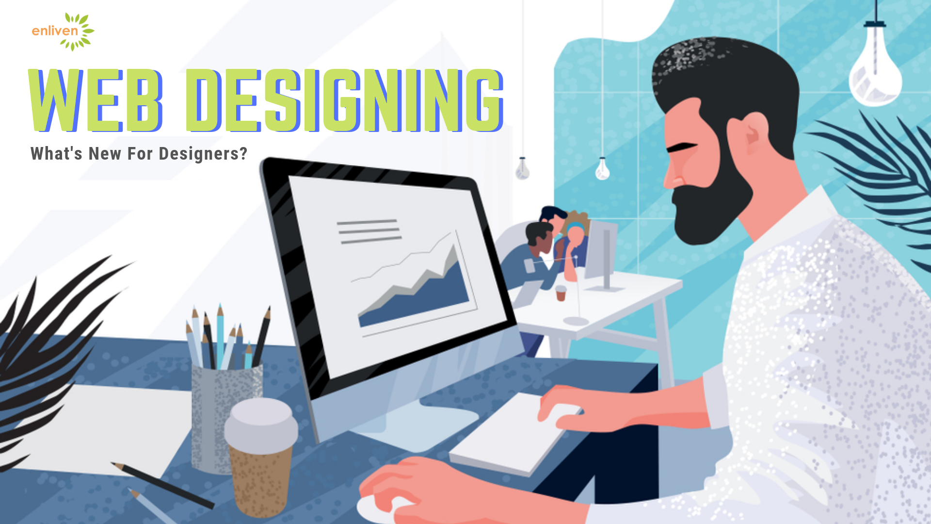 Web Designing - What's New in 2019